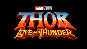 Thor: Love and Thunder will