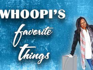Whoopi's favorite things of